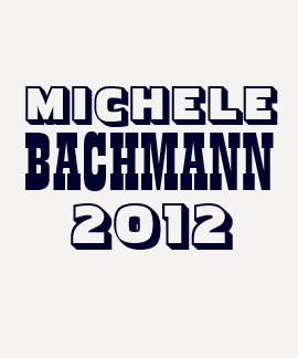 Michele Bachmann 2012 Tees