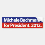 Michele Bachmann for President. 2012. Bumper Stickers
