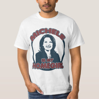 Michele Bachmann is my Homegirl T-Shirt