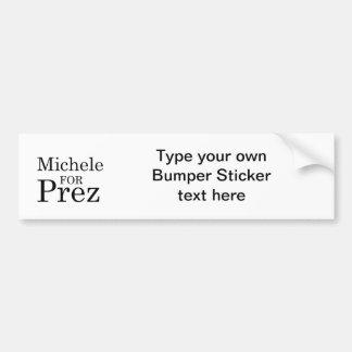 MICHELE FOR PREZ CAR BUMPER STICKER