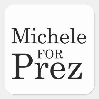 MICHELE FOR PREZ SQUARE STICKER