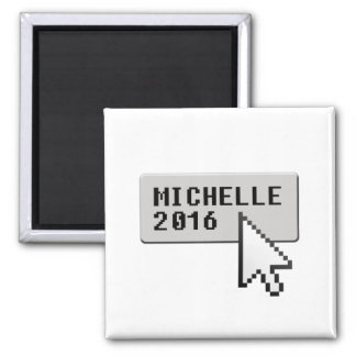 MICHELLE 2016 CURSOR CLICK -.png Fridge Magnet