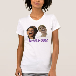 Michelle Bachmann & Sarah Palin April Fools Shirt