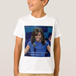 "Michelle Obama ""We Go High"" Collectible T-Shirt"