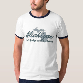 Michigan Don't Judge Us By Detroit T-Shirt