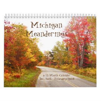 """MICHIGAN MEANDERINGS""/A 15 MONTH 2017 CALENDAR"