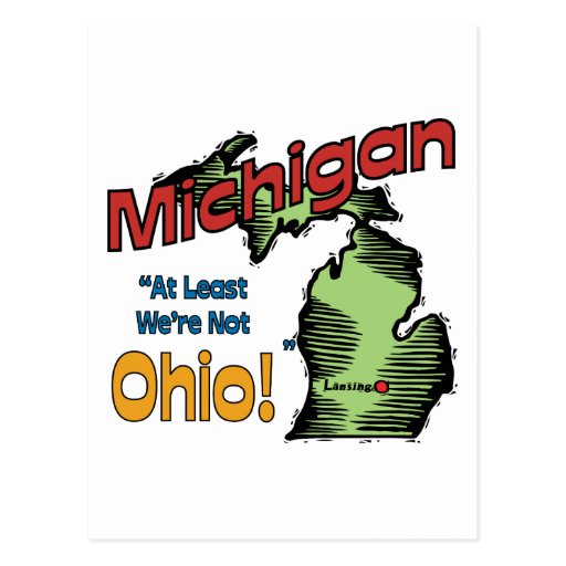 Michigan MI US Motto ~ At Least We're Not Ohio Post Cards