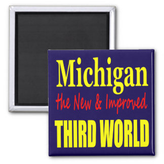 Michigan the New & Improved THIRD WORLD Square Magnet