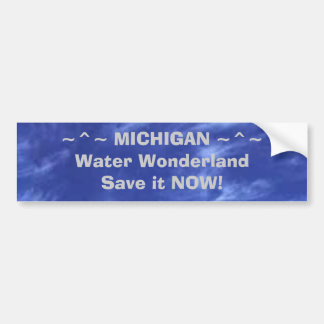 ~^~ MICHIGAN ~^~Water WonderlandSa... Bumper Sticker