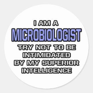 Microbiologist Joke ... Superior Intelligence Round Sticker