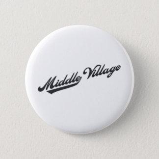 Middle Village 6 Cm Round Badge
