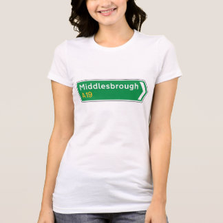 Middlesbrough, UK Road Sign T-Shirt