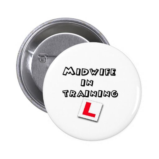 midwife training pinback buttons