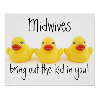 Midwives and Yellow Rubber Ducks Poster
