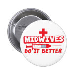 MIDWIVES do it better 6 Cm Round Badge