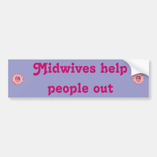 Midwives Help People Out Car Bumper Sticker