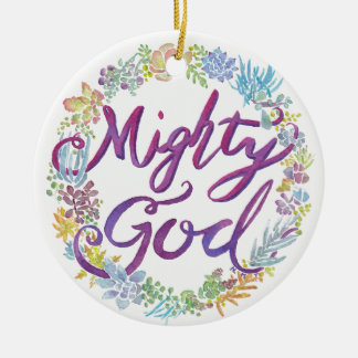 """""""Mighty God"""" watercolor  Ornament - Isaiah 9:6"""