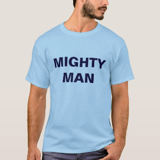 MIGHTY MAN T SHIRT