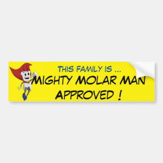 Mighty MolarMan® Family Approved Bumper Sticker