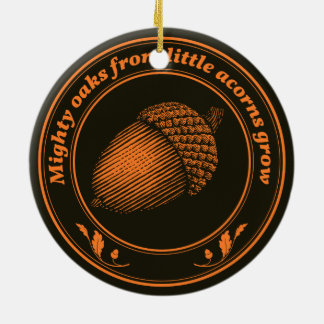 Mighty oaks from little acorns grow christmas ornament