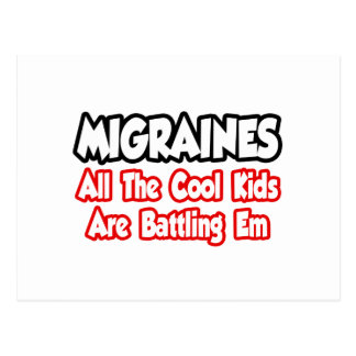 Migraines...All The Cool Kids Are Battling Em Postcard