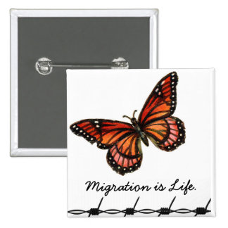 Migration is Life w/ butterfly & barbed wire 15 Cm Square Badge