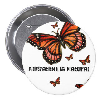 Migration is Natural Monarch 7.5 Cm Round Badge