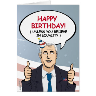 Mike Pence Birthday Card - Unless you believe in e