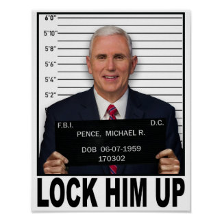 Mike Pence - Lock Him Up Poster