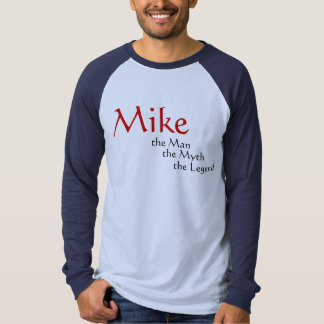Mike the Man Tees