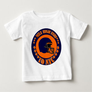 MILE HIGH FANS TO NYC BABY T-Shirt