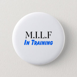 MILF In Training 6 Cm Round Badge