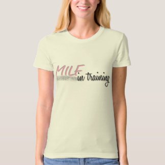Milf in training T-Shirt