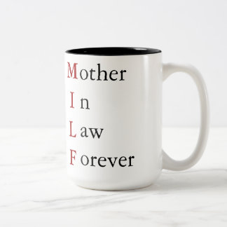MILF - Mother in Law Forever Two-Tone Coffee Mug