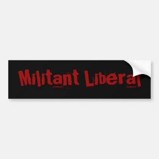 Militant Liberal Bumper Sticker
