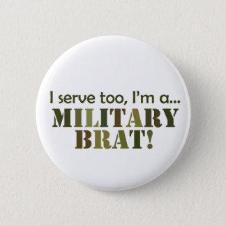 Military Brat-serve too Button
