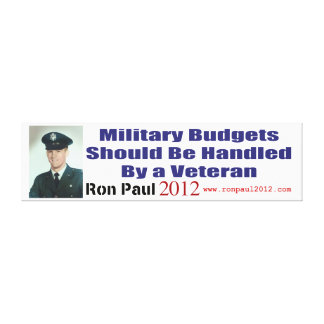 Military Budgets Should Be Handled By A Veteran Stretched Canvas Prints