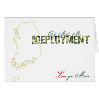 Military Deployment Makes Me Love You More Card