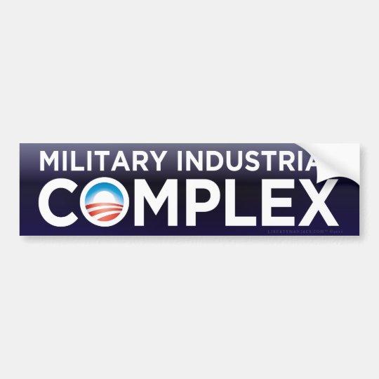 Military Industrial Complex Obama Bumper Sticker