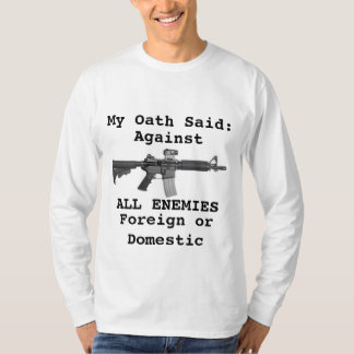 Military Oath; Protecting against all enemies. T-Shirt