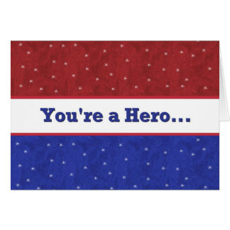 Military - Support Our Troops - You're A Hero Card