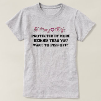Military Wife Protected T-Shirt