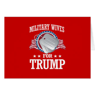 MILITARY WIVES FOR TRUMP GREETING CARD