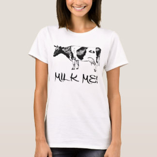 Milk Me! (Female edition) T-Shirt