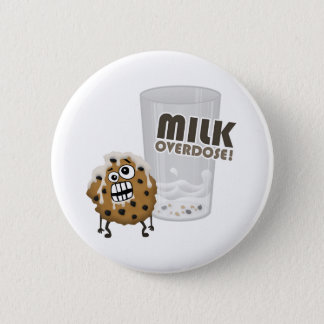 Milk Overdose for Cookie 6 Cm Round Badge