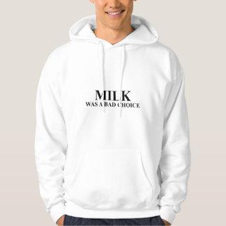 Milk Was A Bad Choice Hoodie