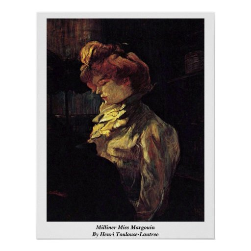 Milliner Miss Margouin By Henri Toulouse-Lautrec Poster