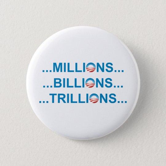 MILLION BILLION TRILLION 6 CM ROUND BADGE