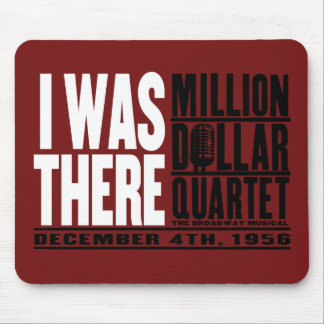 "Million Dollar Quartet ""I Was There"" Mouse Mat"