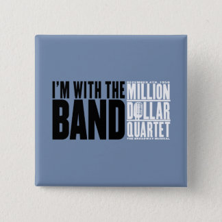 "Million Dollar Quartet ""I'm With the Band"" 15 Cm Square Badge"